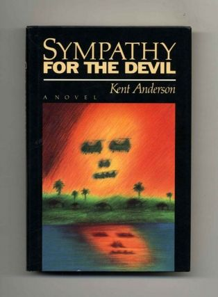 Sympathy for the Devil - 1st Edition/1st Printing. Kent Anderson