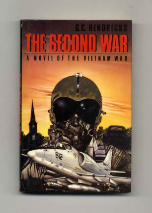 The Second War - 1st Edition/1st Printing. G. C. Hendricks