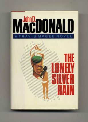 The Lonely Silver Rain - 1st Edition/1st Printing. John D. MacDonald