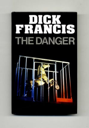 The Danger - 1st Edition/1st Printing. Dick Francis