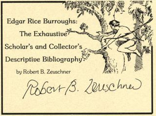 Edgar Rice Burroughs: the Exhaustive Scholar's and Collector's Descriptive Bibliography