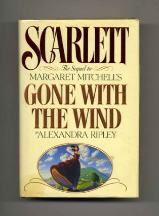 Scarlett: the Sequel to Margaret Mitchell's Gone with the Wind - 1st Edition/1st Printing....
