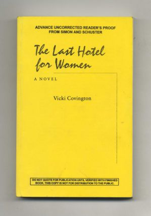 The Last Hotel for Women: A Novel. Vicki Covington