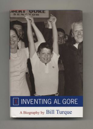 Inventing Al Gore - 1st Edition/1st Printing