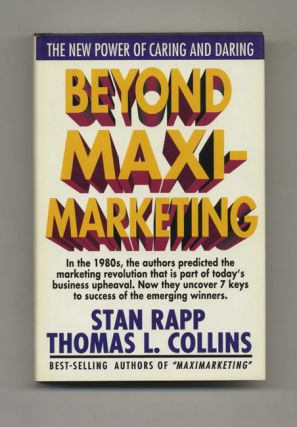 Beyond MaxiMarketing: The New Power of Caring and Daring - 1st Edition/1st Printing