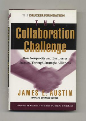 The Collaboration Challenge: How Nonprofits and Businesses Succeed Through Stretegic Alliances -...