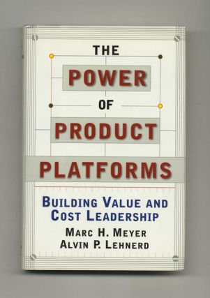 The Power of Product Platforms: Building Value and Cost Leadership - 1st Edition/1st Printing....