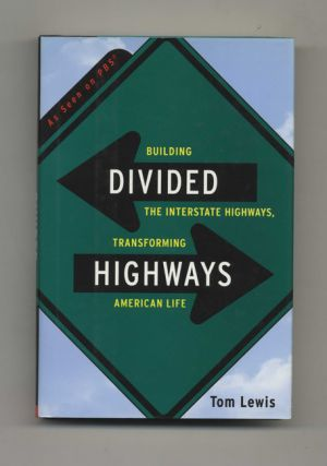 Divided Highways: Building the Interstate Highways, Transforming American Life - 1st Edition/1st...