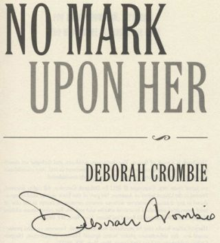 No Mark Upon Her -1st Edition/1st Printing. Deborah Crombie
