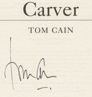 Carver -1st Edition/1st Impression. Tom Cain