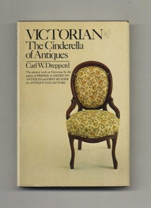 Victorian: The Cinderella of Antiques - 1st Edition/1st Printing
