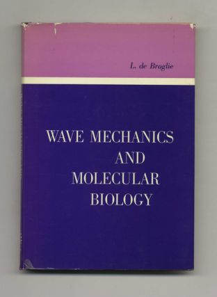 Wave Mechanics and Molecular Biology - 1st US Edition/1st Printing