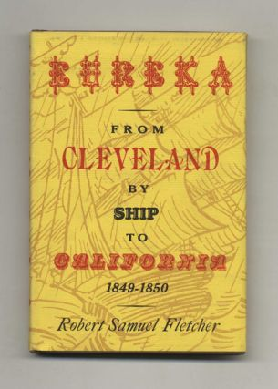 Eureka: From Cleveland By Ship to California: 1849-1850