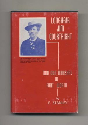 Jim Courtright: Two Gun Marshal of Fort Worth