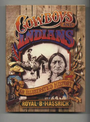 Cowboys and Indians: An Illustrated History