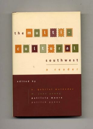 The Multi-Cultural Southwest: A Reader - 1st Edition/1st Printing