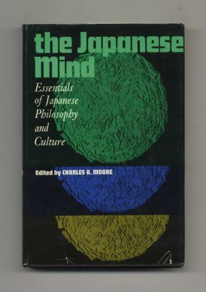 The Japanese Mind: Essentials of Japanese Philosophy and Culture. Charles A. Moore