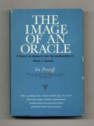 The Image Of An Oracle: A Report On Research Into The Medium Of Eileen J. Garrett - 1st...