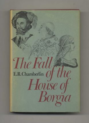 The Fall of the House of Borgia - 1st Edition/1st Printing
