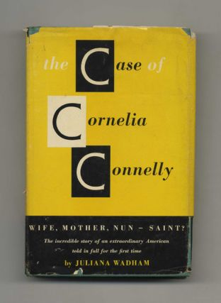 The Case of Cornelia Connelly - 1st Edition/1st Printing