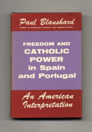 Freedom and Catholic Power in Spain and Portugal: An American Interpretation