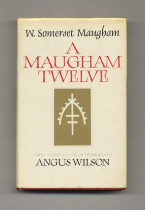 A Maugham Twelve. W. Somerset Maugham