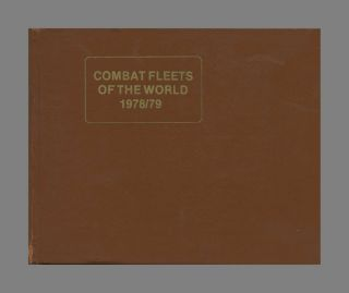 Combat Fleets of the World 1978/79: Their Ships, Aircraft and Armament