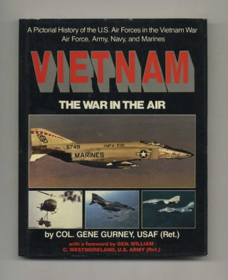 Vietnam: the War in the Air: A Pictorial History of the U.S. Air Forces in the Vietnam War: Air...