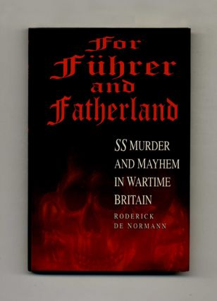 For Führer And Fatherland: Ss Murder And Mayhem In Wartime Britain