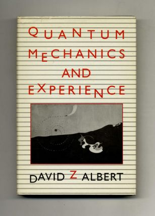 Quantum Mechanics and Experience. David Z. Albert