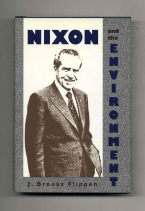 Nixon and the Environment - 1st Edition/1st Printing