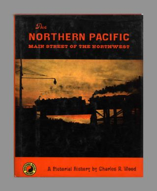 The Northern Pacific Main Street of the Northwest. Charles R. Wood