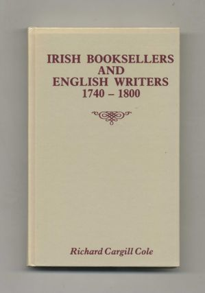 Irish Booksellers and English Writers, 1740-1800