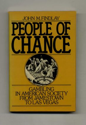 People of Chance: Gambling in American Society from Jamestown to Las Vegas - 1st Edition/1st...