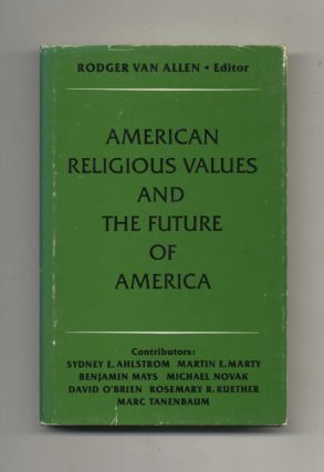 American Religious Values and the Future of America