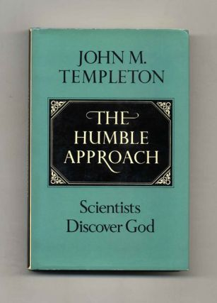 The Humble Approach: Scientists Discover God - 1st Edition/1st Printing