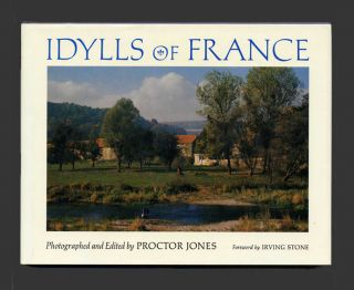 Idylls of France - 1st Edition/1st Printing. Proctor Jones