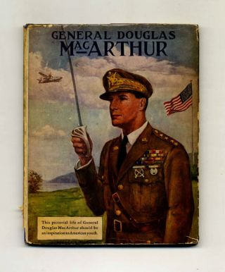 General Douglas MacArthur: In Picture and Story