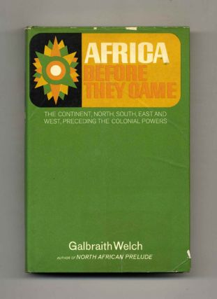 Africa Before They Came. Galbraith Welch