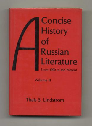 A Concise History of Russian Literature: From 1900 to Present. Thaïs S. Lindstrom