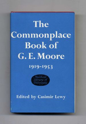 The Commonplace Book of G. E. Moore 1919-1953 - 1st Edition/1st Printing