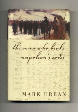 The Man Who Broke Napoleon's Codes - 1st Edition/1st Printing