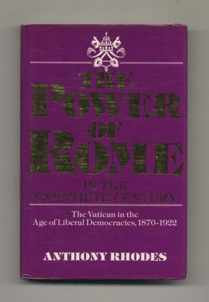 The Power of Rome in the Twentieth Century: The Vatican in the Age of Liberal Democracies,...
