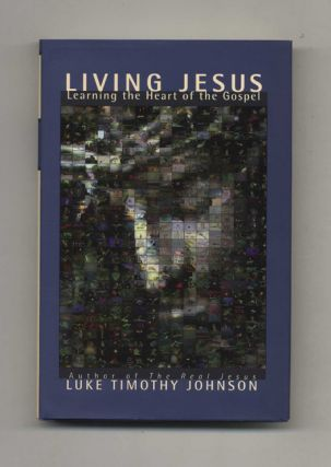 Living Jesus: Learning the Heart of the Gospel - 1st Edition/1st Printing