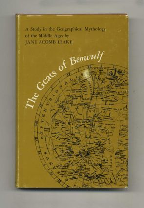 The Geats of Beowulf: A Study in the Geographical Mythology of the Middle Ages. Jane Acomb Leake.