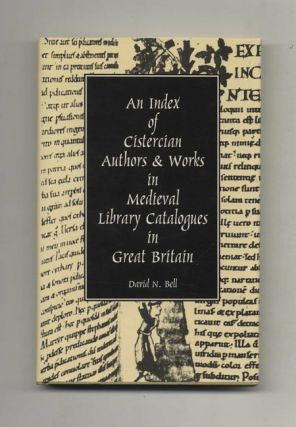 An Index of Cistercian Authors & Works in Medieval Library Catalogues in Great Britain. David N. Bell.