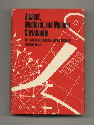 Ancient, Medieval, and Modern Christianity: The Evolution of a Religion