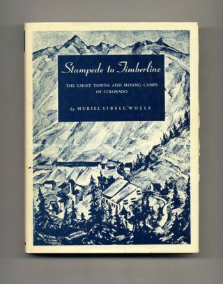 Stampede to Timerline: The Ghost Towns and Mining Camps of Colorado