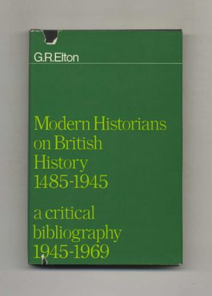 Modern Historians on British History, 1485-1945: a Critical Bibliography, 1945-1969 - 1st...