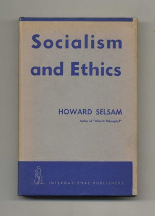 Socialism and Ethics. Howard Selsam